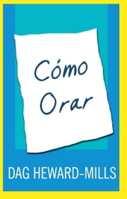 Cómo orar ebook by Dag Heward-Mills