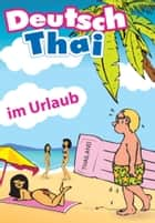 Deutsch-Thai: Im Urlaub ebook by Georg Gensbichler