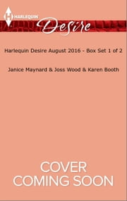 Harlequin Desire August 2016 - Box Set 1 of 2 - For Baby's Sake\Pregnant by the Maverick Millionaire\The CEO Daddy Next Door ebook by Janice Maynard,Joss Wood,Karen Booth