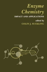 Enzyme Chemistry - Impact and applications ebook by Colin J. Suckling