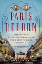 Paris Reborn ebook by Stephane Kirkland