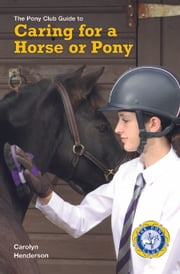 CARING FOR A HORSE OR PONY ebook by Carolyn Henderson