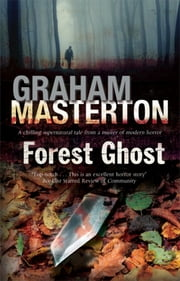 Forest Ghost - A novel of horror and suicide in America and Poland ebook by Graham Masterton