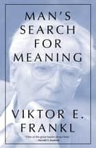 Man's Search For Meaning, Gift Edition ebook by Viktor E. Frankl, Harold S. Kushner, William J. Winslade