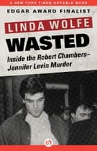 Wasted ebook by Linda Wolfe