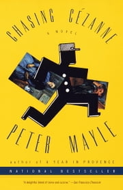 Chasing Cezanne - A Novel ebook by Peter Mayle