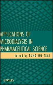 Applications of Microdialysis in Pharmaceutical Science ebook by Tung-Hu Tsai