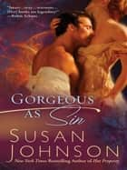 Gorgeous As Sin ebook by Susan Johnson
