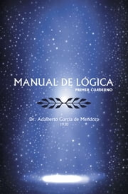 MANUAL DE LOGICA - (PRIMER CUADERNO) ebook by Kobo.Web.Store.Products.Fields.ContributorFieldViewModel