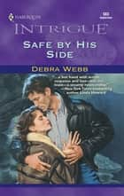 Safe By His Side ebook by Debra Webb