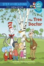 The Tree Doctor (Dr. Seuss/Cat in the Hat) ebook by Tish Rabe,Tom Brannon