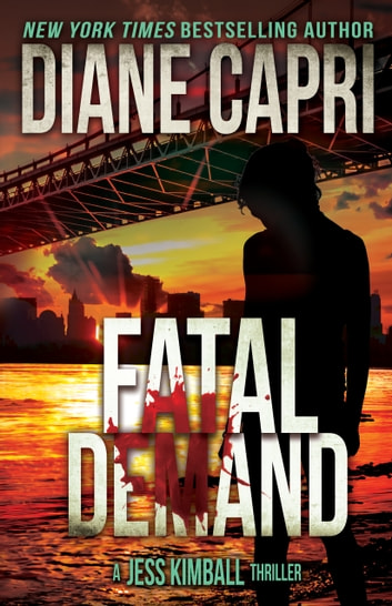 Fatal Demand: A Jess Kimball Thriller ebook by Diane Capri