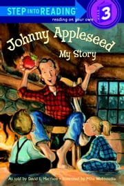 Johnny Appleseed: My Story ebook by David L. Harrison,Mike Wohnoutka