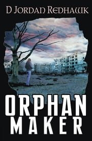 Orphan Maker ebook by D Jordan Redhawk