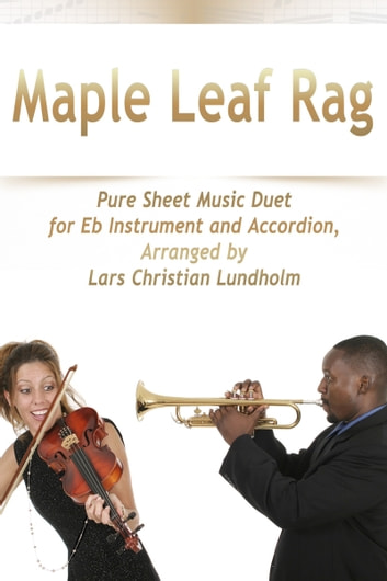 Maple Leaf Rag Pure Sheet Music Duet for Eb Instrument and Accordion, Arranged by Lars Christian Lundholm ebook by Pure Sheet Music