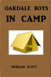 Oakdale Boys in Camp ebook by Morgan Scott