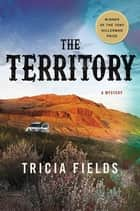 The Territory ebook by Tricia Fields