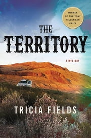 The Territory - A Novel ebook by Tricia Fields