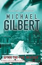 After The Fine Weather ebook by Michael Gilbert