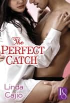 The Perfect Catch - A Loveswept Classic Romance ebook by Linda Cajio