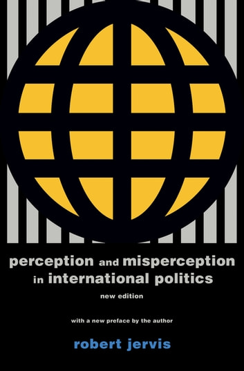 Perception and Misperception in International Politics ebook by Robert Jervis,Robert Jervis