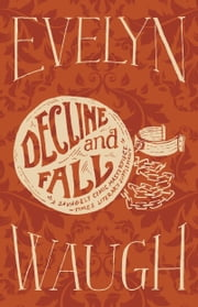 Decline and Fall ebook by Evelyn Waugh