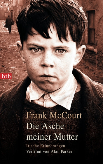Die Asche meiner Mutter - Irische Erinnerungen ebook by Frank McCourt