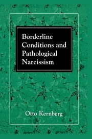 Borderline Conditions and Pathological Narcissism ebook by Otto F. Kernberg