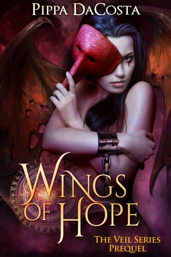 Wings of Hope - The Veil Series Prequel ebook by Pippa DaCosta