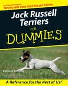Jack Russell Terriers For Dummies ebook by Deborah Britt-Hay