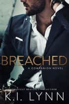 Breached - A Companion Novel ebook by K.I. Lynn