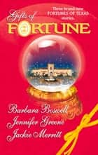 Gifts of Fortune - The Holiday Heir\The Christmas House\Maggie's Miracle ebook by Barbara Boswell, Jennifer Greene, Jackie Merritt