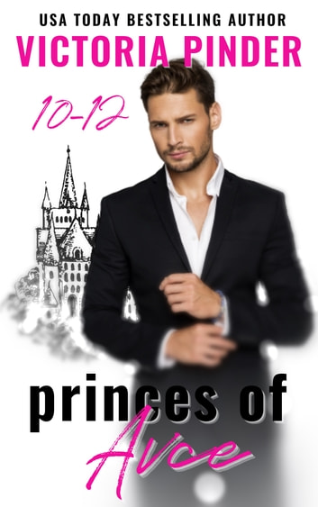 Princes of Avce 10-12 ebook by Victoria Pinder
