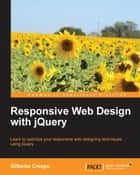 Responsive Web Design with jQuery ebook by Gilberto Crespo