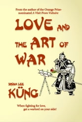 Love and the Art of War ebook by Dinah Lee Küng
