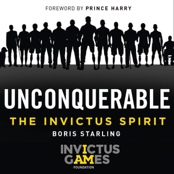 Unconquerable: The Invictus Spirit audiobook by Boris Starling