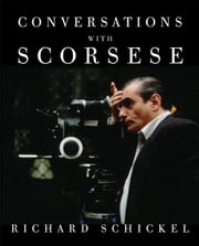 Conversations with Scorsese ebook by Richard Schickel