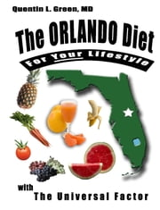 The Orlando Diet for Your Lifestyle ebook by Quentin L. Green, M.D.