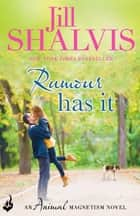 Rumour Has It: Animal Magnetism Book 4 ebook by Jill Shalvis