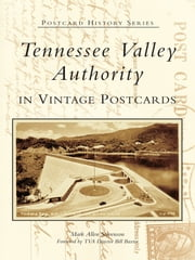 Tennessee Valley Authority in Vintage Postcards ebook by Mark Allen Stevenson
