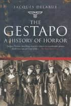 The Gestapo ebook by Jacques Delarue