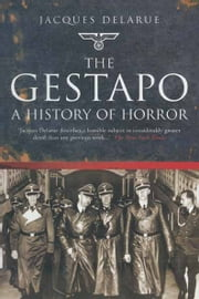 The Gestapo - History of Horror ebook by Jacques Delarue