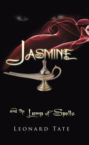 Jasmine and the Lamp of Spells ebook by Leonard Tate