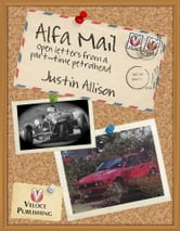 Alfa Mail - Open letters from a part-time petrol head ebook by Justin Allison
