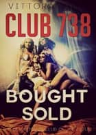Club 738: Bought/Trained ebook by Vittoria Lima