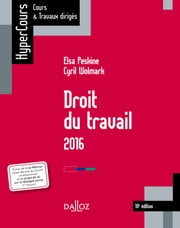 Droit du travail 2016 ebook by Elsa Peskine,Cyril Wolmark
