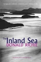 The Inland Sea ebook by Donald Richie,Yoichi Midorikawa