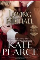 Loving Michael - Diable Delamere, #4 ebook by Kate Pearce
