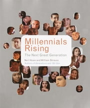 Millennials Rising - The Next Great Generation ebook by Neil Howe, William Strauss