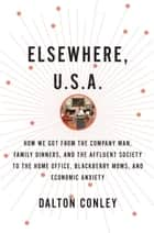 Elsewhere, U.S.A. ebook by Dalton Conley